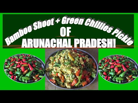 Taste Of Arunachal Pradesh : Bamboo Shoot + Green Chillies Pickle || Northeast Indian Healthy Recipe