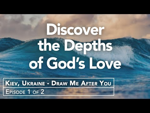 Kiev, Ukraine - Receive the Fullness of Gods Love