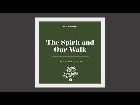 The Spirit and Our Walk - Daily Devotion
