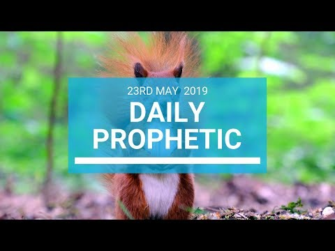 Daily Prophetic 23 May 2019