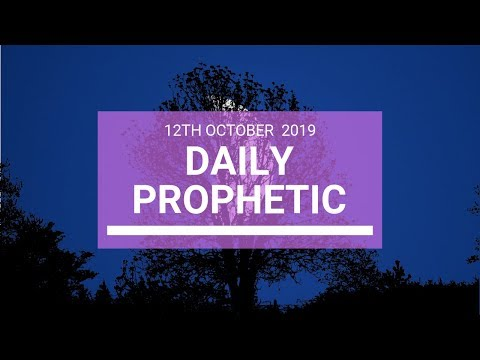 Daily Prophetic 12 October Word 4