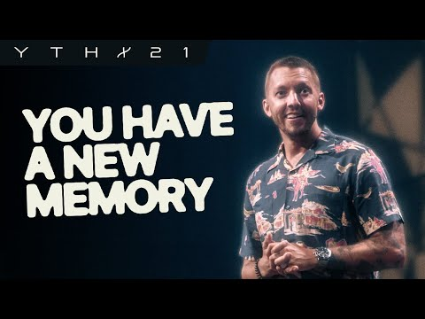 You Have a New Memory  Levi Lusko  YTHX21 Summer Camp  Elevation YTH