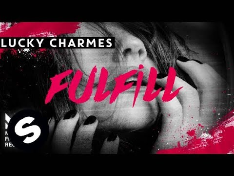 Lucky Charmes - Fulfill (Available December 14) - UCpDJl2EmP7Oh90Vylx0dZtA