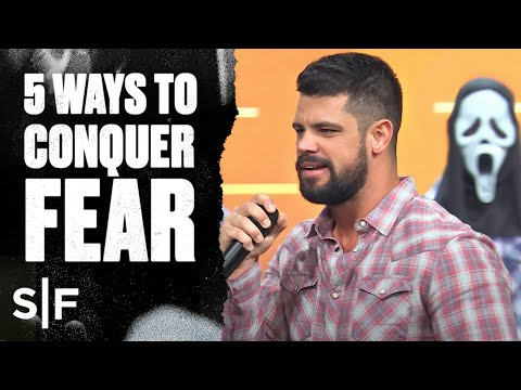 5 Ways To Silence Fear  Steven Furtick