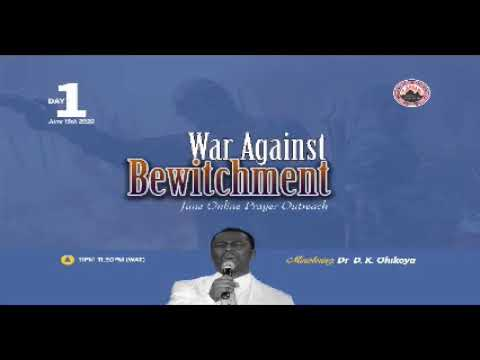 WAR AGAINST BEWITCHMENT MID MONTH PRAYER RAIN DAY1 MINISTERING: DR D.K. OLUKOYA (G.O MFM WORLD WIDE)