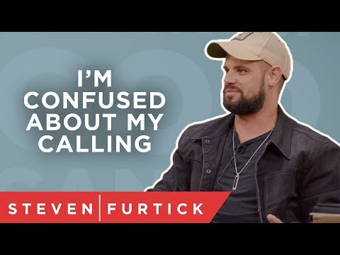 I'm confused about my calling  Pastor Steven Furtick