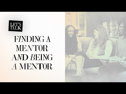 Lets Talk: Finding a Mentor and Being a Mentor