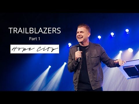 Trailblazers  Part 1  Pastor Jeremy Foster