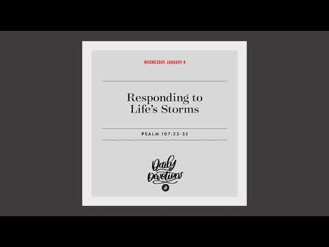 Responding to Lifes Storms - Daily Devotion