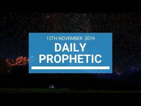 Daily Prophetic 15 November Word 1