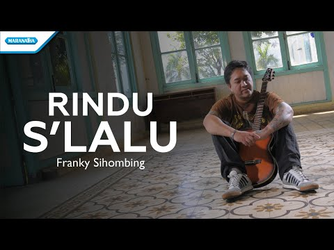 Rindu S'lalu - Franky Sihombing (with lyric)