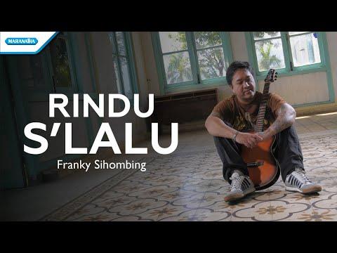Franky Sihombing - Rindu S'lalu