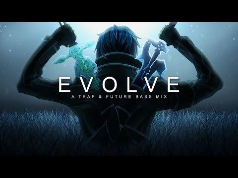 Evolve | A Trap & Future Bass Mix - UCq3V1zZC2OsugwzeomlRsog