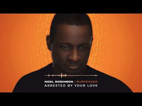 Noel Robinson - Arrested By Your Love (Album Commentary)