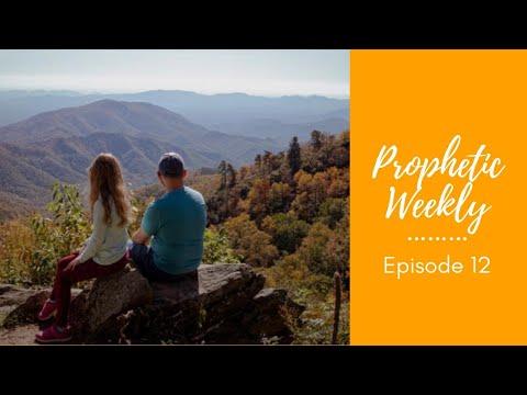 Prophetic Weekly - Episode 12
