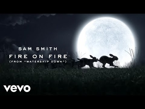 """Sam Smith - Fire On Fire (From """"Watership Down"""") - UC3Pa0DVzVkqEN_CwsNMapqg"""