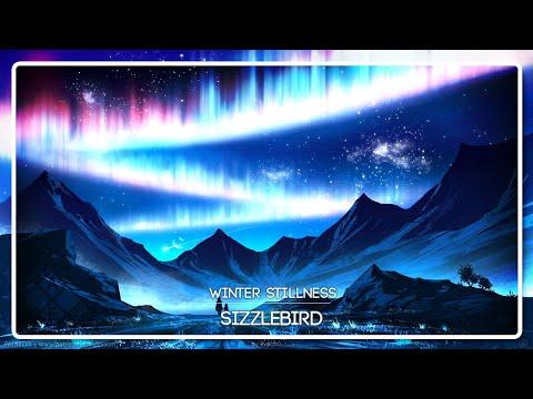 SizzleBird - Winter Stillness - UCpEYMEafq3FsKCQXNliFY9A