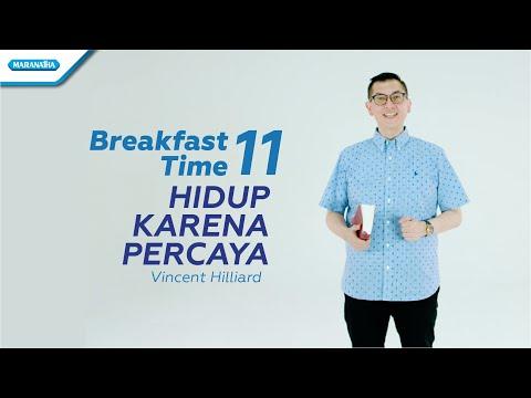 Breakfast Time 11 - Hidup Karena Percaya - Pdt. Vincent Hilliard (Video)