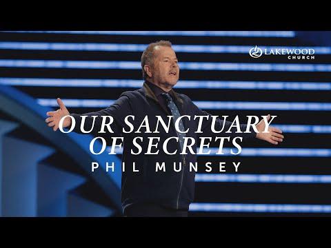 Our Sanctuary of Secrets  Pastor Phil Munsey