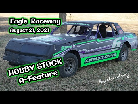 08/21/2021 Eagle Raceway Hobby Stock A-Feature - dirt track racing video image