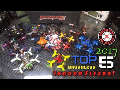 My Top 5 Favorite BRUSHLESS Indoor Flyers 2017! - UCNUx9bQyEI0k6CQpo4TaNAw