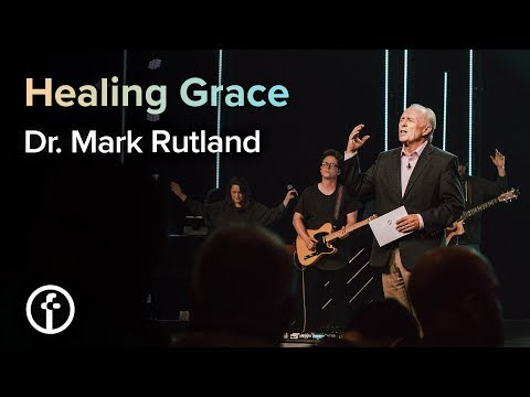Healing Grace  Dr. Mark Rutland