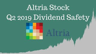 Altria MO Stock - Q2 2019 Dividend Safety Update