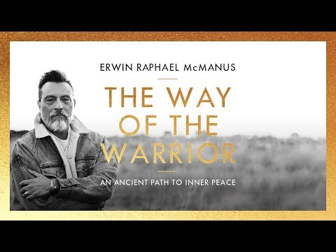 The Way Of The Warrior  Erwin McManus
