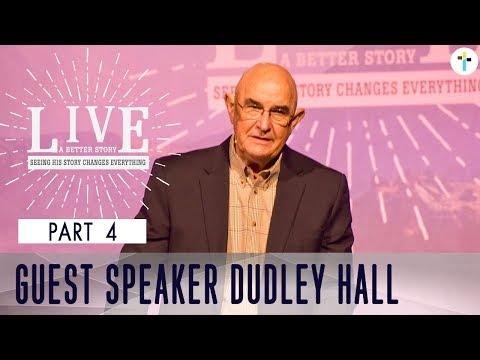 Live A Better Story Part 4  Dudley Hall  Sojourn Church Carrollton Texas