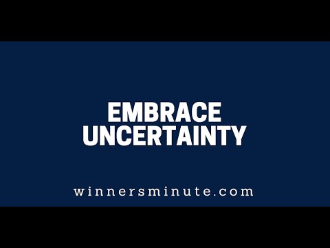 Embrace Uncertainty  The Winner's Minute With Mac Hammond