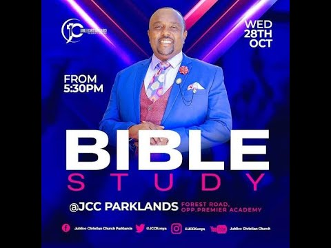 Jubilee Christian Church Parklands - Bible Study - 28th Oct 2020  Paybill No: 545700 - A/c: JCC