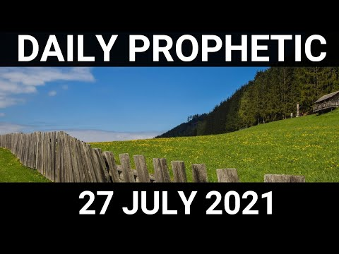 Daily Prophetic 27 July 2021 4 of 7