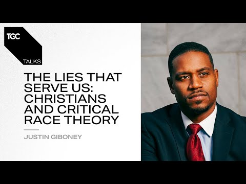 Justin Giboney  The Lies That Serve Us: Christians and Critical Race Theory  TGC Talks