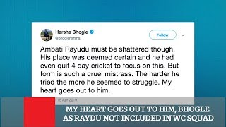 My Heart Goes Out To Him, Bhogle As Raydu Not Included In WC Squad