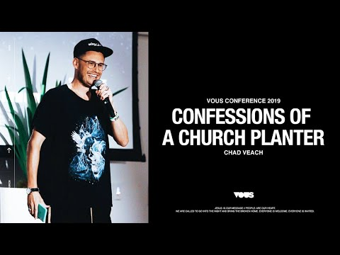 Chad Veach  VOUS Conference 2019: Confessions of a Church Planter