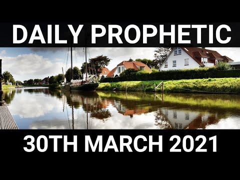 Daily Prophetic 30 March 2021 3 of 7