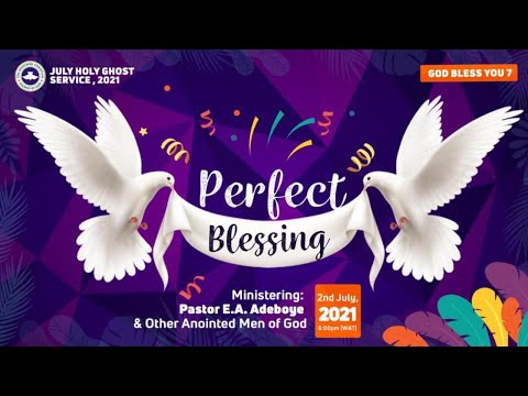 RCCG JULY  2021 HOLY GHOST SERVICE - PERFECT BLESSINGS