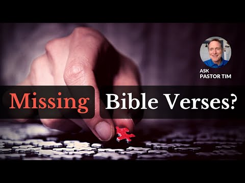 Why does my bible have missing Verses? - Ask Pastor Tim