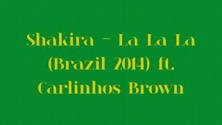 La La La (Brazil 2014) ft. Carlinhos Brown (Original + Lyrics) HD