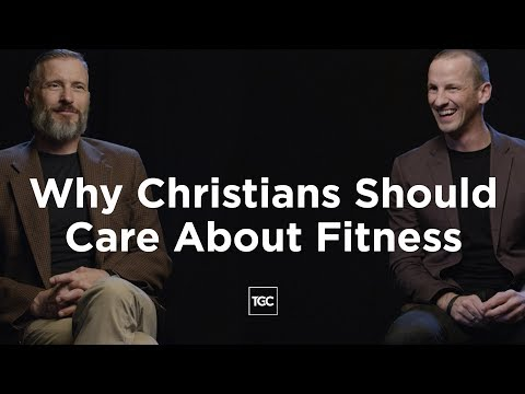 Why Christians Should Care About Fitness