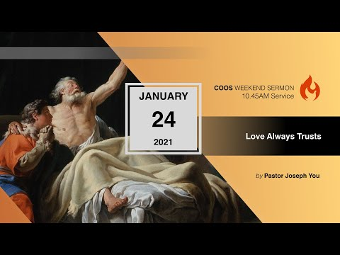 Love Always Trusts [COOS Weekend Service-Ps Joseph You]