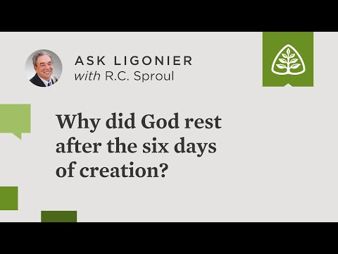 Why did God rest after the six days of creation? - R.C. Sproul