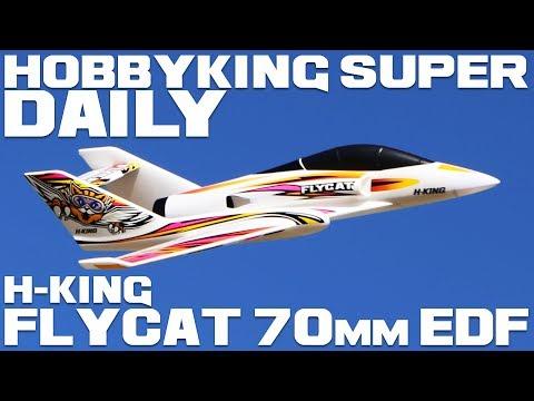 H-King Flycat 70mm EDF Jet 1042mm - HobbyKing Super Daily - UCkNMDHVq-_6aJEh2uRBbRmw