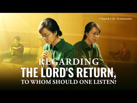 2020 Christian Testimony Video  Regarding the Lord's Return, to Whom Should One Listen?