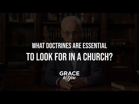 What Essential Doctrines Should You Look For In A Church?
