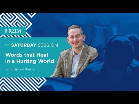 Words that Heal in a Hurting World  Sam Allberry  The Saturday Session  RZIM