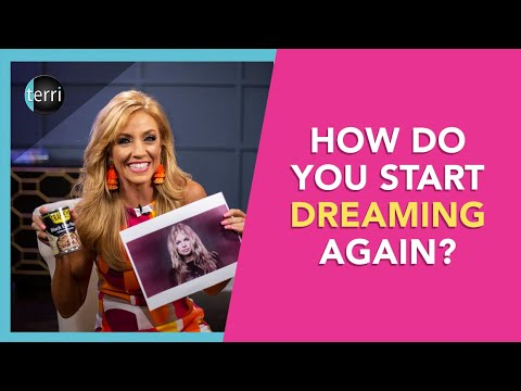 How Do You Start Dreaming Again?
