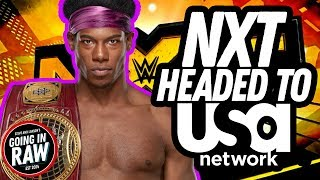 NXT Headed To USA Network In September? | LAX Signing With AEW Or WWE? Going In Raw Podcast