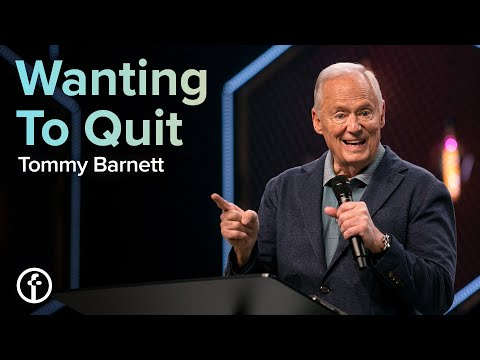 Wanting To Quit  Pastor Tommy Barnett
