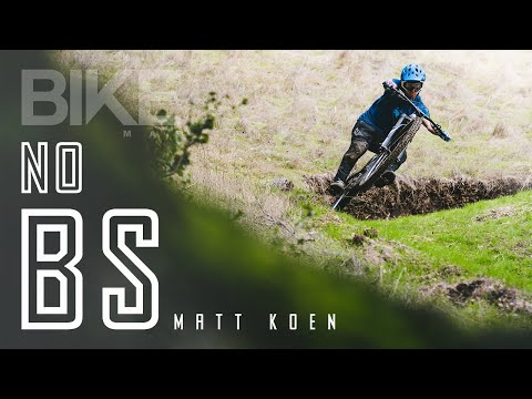 NO BULLSH*T: Matt Koen Terrorizes Turns & Shoots Straight